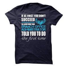 Awesome Tee For Branch Office Administrator - ***How to ? 1. Select color 2. Click the ADD TO CART button 3. Select your Preferred Size Quantity and Color 4. CHECKOUT! If you want more awesome tees, you can use the SEARCH BOX and find your favorite !! (Administrator Tshirts)