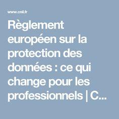 Règlement européen sur la protection des données : ce qui change pour les professionnels   CNIL