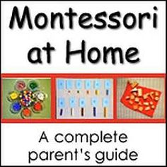 I love how this breaks out Montessori at Home by age: infant, toddler, pre-schooler.