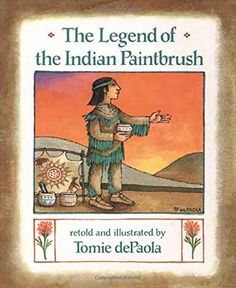 LEGEND OF THE INDIAN PAINTBRUSH THE (PAPERBACK) COPYRIGHT 1996 PUTNAM   JUVENILE by Tomie dePaola http://www.amazon.com/dp/0698113608/ref=cm_sw_r_pi_dp_YUIIvb1DXWVS8