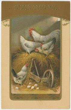 Easter greetings. (ca. 1912) with the white hens...