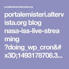 portalemisteri.altervista.org blog nasa-iss-live-streaming ?doing_wp_cron=1493178708.3470990657806396484375