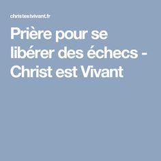 Prière pour se libérer des échecs - Christ est Vivant