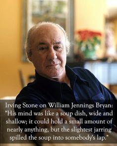 Irving Stone vs. William Jennings Bryan: | The 25 Smartest Comebacks Of All Time