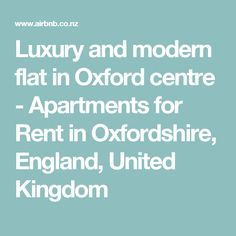 Luxury and modern flat in Oxford centre - Apartments for Rent in Oxfordshire, England, United Kingdom Oxford England, Flat Rent, Apartments, United Kingdom, Centre, Luxury, Modern, Trendy Tree, England
