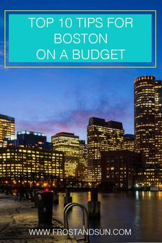 Boston might be an expensive city, but it can absolutely be done on a budget. Here are my top 10 tops for Boston on a budget.