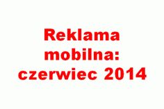 Reklama mobilna: czerwiec 2014