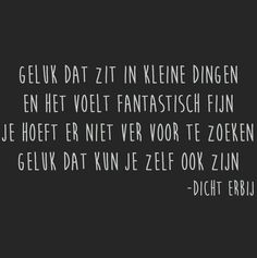 Geluk Words Quotes, Wise Words, Happy Quotes, Best Quotes, Kobe, Dutch Quotes, Quotes About Everything, Magic Words, Happy Thoughts