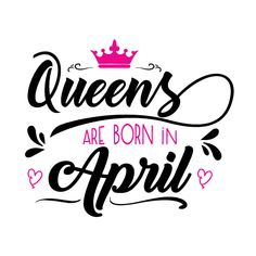 Queens are born in April Svg,Dxf,Png,Jpg,Eps vector file example image 1 Happy Birthday Wishes, Birthday Greetings, Happy Birthday April, 40 Y Fabuloso, Queen Clipart, Birthday Month Quotes, Birthday Quotes For Me April, April Images, Born In February