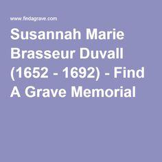 Susannah Marie Brasseur Duvall (1652 - 1692) - Find A Grave Memorial
