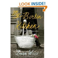 Sugar Cake My Berlin Kitchen: A Love Story (with Recipes): Luisa Weiss: 9780670025381: Amazon.com: Books