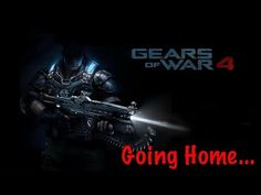 GOING HOME GEARS OF WAR 4 EP 7