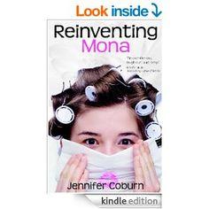 Reinventing Mona - Kindle edition by Jennifer Coburn. Literature & Fiction Kindle eBooks @ Amazon.com. #FREE Posted: 10 Feb 2015