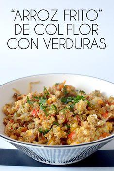 ¡'Arroz frito' de coliflor de verduras!   Cocina Healthy Low Carb Recipes, Raw Food Recipes, Vegetable Recipes, Vegetarian Recipes, Cooking Recipes, Salada Light, Comida Keto, Cauliflower Recipes, Good Food