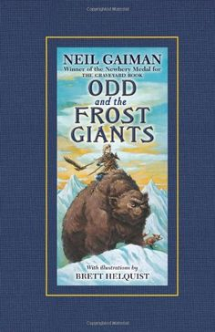 No TCA AR - Odd and the Frost Giants by Neil Gaiman FANTASY If your child hasn't learned about Nordic mythology, this will be a great intro! To end the long winter, Odd must journey to find Asgard, a city under siege from the Frost Giants. A wonderful, nail-biting adventure!