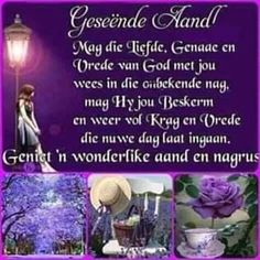 Evening Greetings, Afrikaanse Quotes, Goeie Nag, Angel Prayers, Goeie More, Morning Prayers, Sleep Tight, Night Quotes, Poems