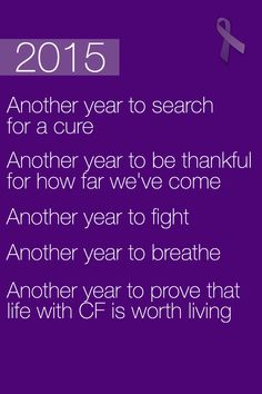Keep fighting guys! We're getting closer and closer to a cure for cystic fibrosis