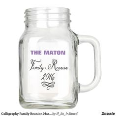Calligraphy Family Reunion Mason Jar | Custom