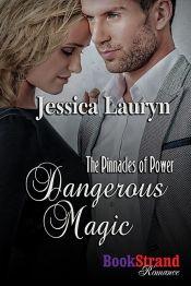 Dangerous Magic by Jessica Lauryn - OnlineBookClub.org Book of the Day! @jlauryn @OnlineBookClub