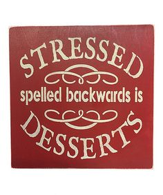 Take a look at this 'Stressed Spelled Backwards' Wall Sign today!