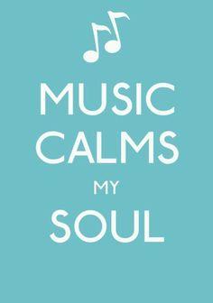 Music Calms My Soul