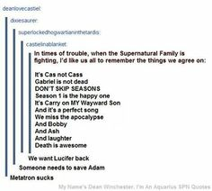 In times of trouble, when the Supernatural family is fighting, remember the things we agree on...