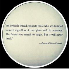Ancient Chinese Proverb - An invisible thread connects those who are destined to meet, regardless of time, place, and circumstances. Great Quotes, Quotes To Live By, Love Quotes, Daily Quotes, Inspirational Quotes, Motivational, Funny Quotes, Status Quotes, Romantic Quotes