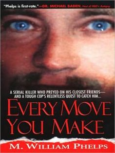 Every Move You Make: - Incredible true story of a cop and a serial killer playing cat-and-mouse, with lives hanging in the balance<BR>- Sixteen pages of shocking photos! True Crime Books, Blind Faith, Every Day Book, Book Summaries, Best Selling Books, Relentless, Book Nooks, Serial Killers, Used Books