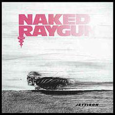 Naked Raygun - Jettison: buy CD, Album at Discogs
