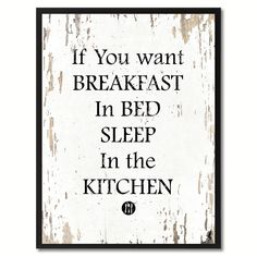 If you want breakfast Funny Quote Saying Gift Ideas Home Décor Wall Art