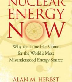 Nuclear Energy Now: Why The Time Has Come For The World'S Most Misunderstood Energy Source PDF