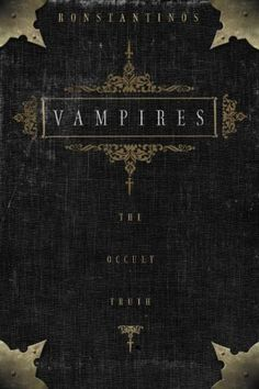 "There are many terms for ""vampire"" found across cultures, suggesting that vampires are embedded in human consciousness."