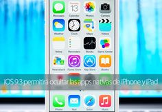 Con iOS 9.3 será posible ocultar las apps nativas de iPhone y iPhone