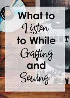 Free Products to Listen to While Crafting and Sewing