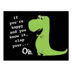 Shop If You're Happy Clap T Rex Dinosaur Funny Postcard created by kat_parrella. Personalize it with photos & text or purchase as is! Dinosaur Gifts, Dinosaur Funny, Dinosaur Puppet, Dinosaur Birthday, 60th Birthday, Happy Birthday, Diy Postcard, Postcard Size, Postcard Display