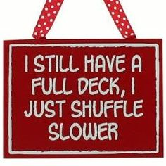 Shuffle Slower Sign - Funny Over the Hill Birthday Gag Gift. This can be put on a T-shirt for a present.