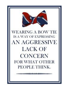 wearing a bow tie is a way of expressing an aggressive lack of concern for what other people think. This especially applies for ladies! Wear a bow tie. Just wear one, they look fabulous. How To Have Style, My Style, Lily Pulitzer, J Crew, Raining Men, Sharp Dressed Man, Well Dressed, Gentleman Style, Southern Gentleman