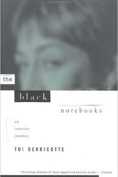 The Black Notebooks: An Interior Journey by Toi Derricotte | 27 Books You Need To Read If You're Going To The Women's March