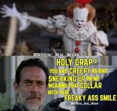 The Walking Dead  #Negan vs #IT ...Can't wait to see that movie!!