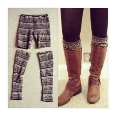 Turn old leggings into leg warmers or socks for boots!