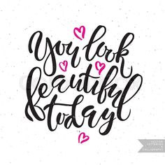 Lettering typography 'You look beautiful today' for poster, banner. Inspirational quote 'You look beautiful today'. Vector hand lettering, brush script calligraphy concept for beauty salon, fashion magazine, shopping store | Vector | Colourbox on Colourbox