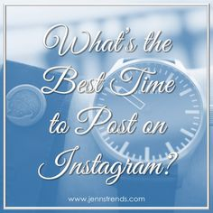 What's The Best Time to Post on Instagram? - @jennherman31