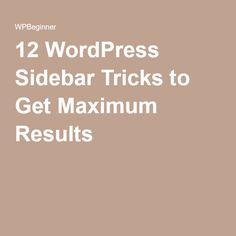 12 WordPress Sidebar Tricks to Get Maximum Results