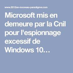Microsoft mis en demeure par la Cnil pour l'espionnage excessif de Windows 10…