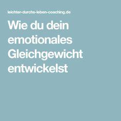 Wie du dein emotionales Gleichgewicht entwickelst