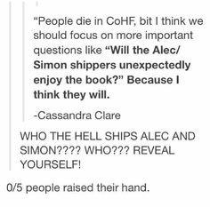 Wait, no. This isn't supposed to happen. What about ISABELLE AND SIMON. I LOVE THEM. No one ships Alec and Simon. NO ONE.