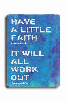 Have a Little Faith Textual Art Plaque