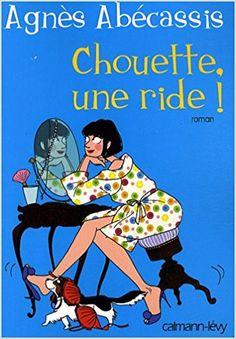 Amazon.fr - Chouette, une ride ! - Agnès Abécassis - Livres