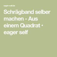 Schrägband selber machen - Aus einem Quadrat • eager self