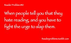 People that hate reading